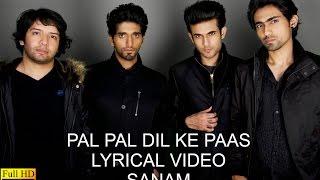 Pal Pal Dil Ke Paas | Lyrical Video | Sanam