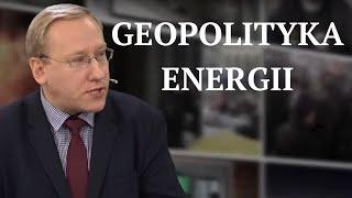 Geopolityka energii - dr Tomasz Nałęcz i dr Leszek Sykulski | Geopolityka #122