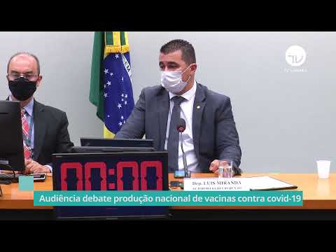 Audiência debate produção nacional de vacinas contra Covid-19 - 07/06/21