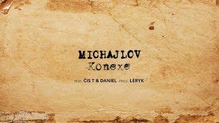 Michajlov   Konexe Feat. Čis T, Daniel (prod. Leryk)