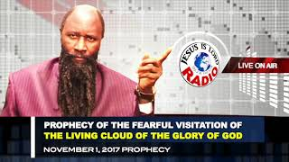 PROPHECY OF THE FEARFUL VISITATION OF THE LIVING CLOUD OF THE GLORY OF GOD - PROPHET DR. OWOUR