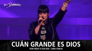 Cuán Grande Es Dios