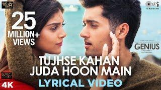 Tujhse Kahan Juda Hoon Main Lyrical - Genius   Utkarsh