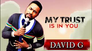 david g songs – My Trust is in You