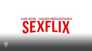 Alex Rose - Sigues Preguntando (Audio Oficial)