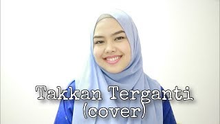 Takkan Terganti - Kangen Band (cover By Sheryl Shazwanie)