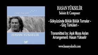 Hasan Yükselir - Göç Türküleri - Gökyüzünde Bölük Bölük Turnalar