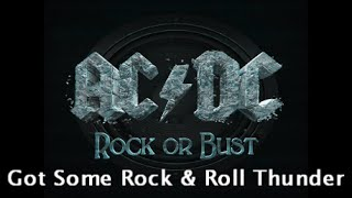 AC/DC - Got Some Rock & Roll Thunder { Rock or Bust }