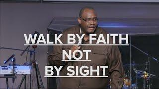 walking by faith not by sight sermon - Thủ thuật máy tính - Chia sẽ