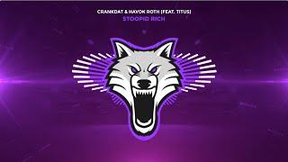 Crankdat & Havok Roth (feat. TITUS) - Stoopid Rich