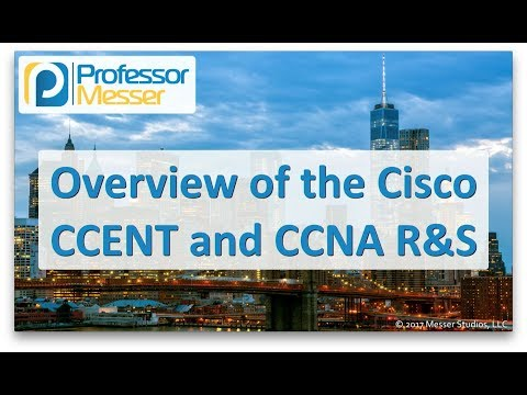 An Overview of the Cisco CCENT and CCNA Routing and Switching ...