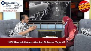 KPK Beraksi di Aceh, Akankah Gubernur Terjerat?