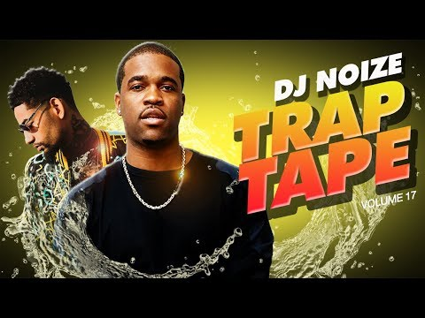 T R A P  T A P E  17 | New Hip Hop Rap Songs March 2019 | Street Rap | Mumble Rap | DJ Noize Mix