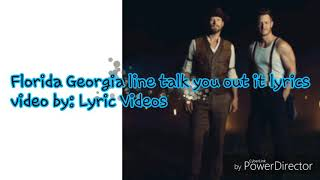 Florida Georgia Line Talk You Out Of It  S