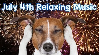 July 4th - Relaxing Calm Music to Help Dog and Puppy anxiety from Fireworks, Bangs and Loud Noises
