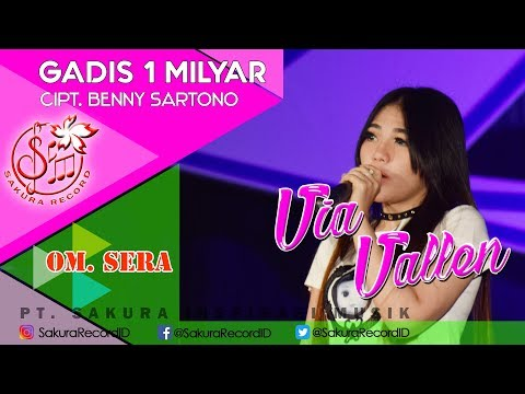 , title : 'Via Vallen - Gadis 1 Milyar - OM.SERA (Official Music Video)'