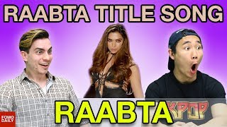Raabta Title Song • Fomo Daily Reacts