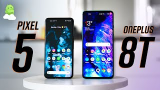 Google Pixel 5 vs OnePlus 8T: Brains vs Brawn!