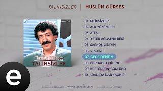 Gece Demem (Müslüm Gürses) Official Audio #gecedemem #müslümgürses - Esen Müzik