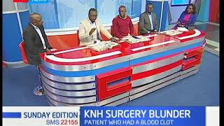 Sunday Edition: KNH surgery blunder
