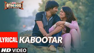 Kabootar Lyrical | BITTOO BOSS | Pulkit Samrat, Amita Pathak | Mika Singh | Raghav Sachar - Download this Video in MP3, M4A, WEBM, MP4, 3GP