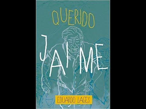 #Comentando: Querido Jaime (Eduardo Lages)