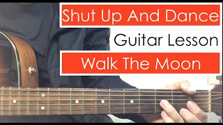 Walk The Moon - Shut Up And Dance | Guitar Tutorial Lesson