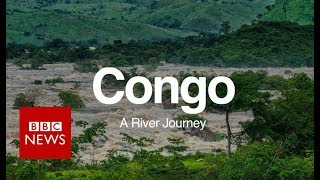 Congo A River Journey - BBC News