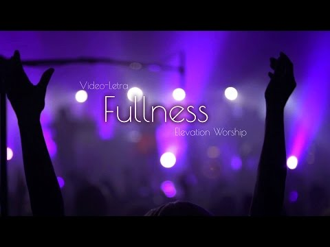 [Video-Letra] Fullness - Elevation Worship - Legendado em Português