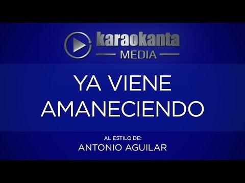 Ya viene amaneciendo Antonio Aguilar