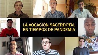 La vocación sacerdotal en tiempos de pandemia. Nuestros Seminaristas del Mayor nos hablan.