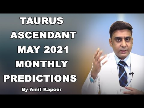 TAURUS ASCENDANT MAY 2021 MONTHLY PREDICTIONS { IN ENGLISH & HINDI } BY #AMITKAPOOR