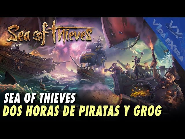 ¡Haciendo el pirata en Sea of Thieves!