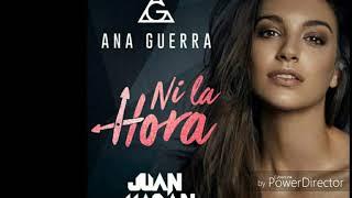 Ni La Hora (AUDIO) Ana Guerra ft. Juan Magan