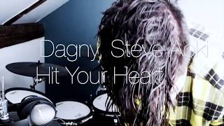 DAGNY, STEVE AOKI - HIT YOUR HEART (DRUM COVER)