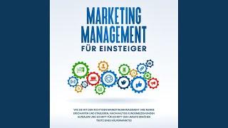 Kapitel 7.6 & Kapitel 8 - Marketing Management für Einsteiger: Wie Sie mit dem richtigen...