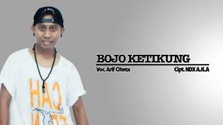 Arif Citenx - Bojo Ketikung (Official Music Video)