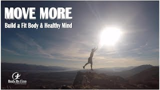 Move More to Build a Fit Body and Healthy Mind