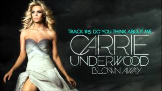 Carrie Underwood - Do You Think About Me - Track #5