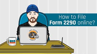 How to e-file Form 2290?