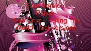 Taio Cruz - Telling The World  (fast version)