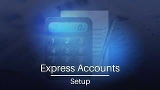 Express Accounts video