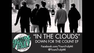 "Yours Truly - ""In The Clouds"" [Down For the Count EP]"