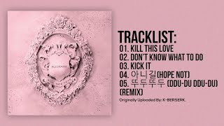 [Full Album] BLACKPINK - KILL THIS LOVE