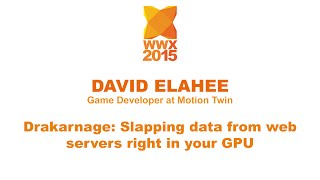 """Drakarnage: Slapping data from web servers right in your GPU"" by David Elahee"