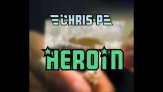 Chris-P - Heroin