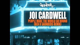 Joi Cardwell - People Make The World Go Round (Ben R Saunders Remix)