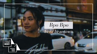 Bpo Bpo  l BENZ BEANTOWN 【Official MV】