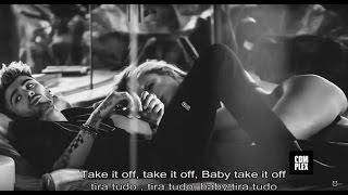 Zayn Malik - Take It Off (Tio)  Legendado/Tradução