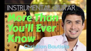 Christian Bautista - More Than You'll Ever Know Instrumental Guitar Cover